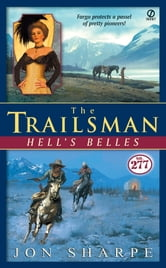 The Trailsman #277 - Hell's Belles ebook by Jon Sharpe,John Edwards Ames