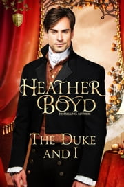 The Duke and I ebook by Heather Boyd