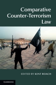 Comparative Counter-Terrorism Law ebook by Kent Roach