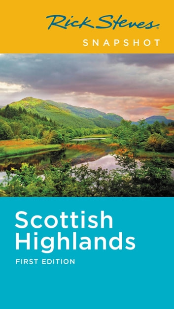 Rick Steves Snapshot Scottish Highlands ebook by Rick Steves