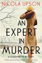 An Expert in Murder ebook by Nicola Upson