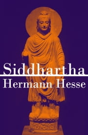 Siddhartha (An Indian Tale) ebook by Hermann Hesse,Gunther Olesch,Anke Dreher