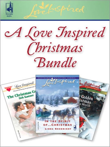 A Love Inspired Christmas Bundle - An Anthology eBook by Linda Goodnight,Deb Kastner,Lenora Worth