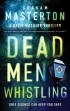 Dead Men Whistling ebook by Graham Masterton