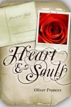 Heart & Souls - The Complete Collection ebook by Oliver Frances