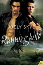 Running Wild ebook by Joely Skye