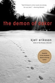 The Demon of Dakar - A Mystery ebook by Kjell Eriksson,Ebba Segerberg