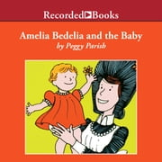Amelia Bedelia and the Baby Audiolibro by Peggy Parish