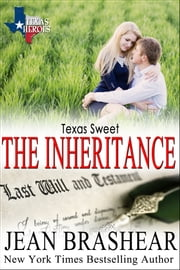 Texas Sweet: Sweetgrass Springs Stories - The Inheritance ebook by Jean Brashear