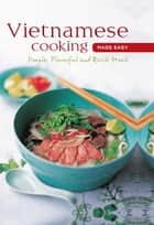 Vietnamese Cooking made Easy ebook by Periplus Editors