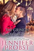 The Grinch of Starlight Bend ebook by Jennifer Probst