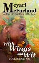 With Wing and Wit ebook by Meyari McFarland