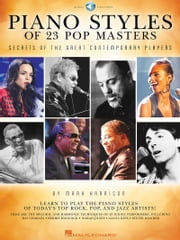 Piano Styles of 23 Pop Masters - Secrets of the Great Contemporary Players ebook by Mark Harrison,Hal Leonard Corp.