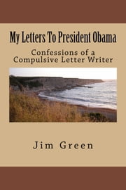 My Letters To President Obama ebook by Jim Green