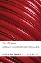 An Enquiry concerning Human Understanding ebook by David Hume, Peter Millican
