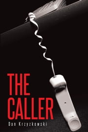 The Caller ebook by Dan Krzyzkowski