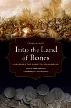 Into the Land of Bones ebook by Frank L. Holt