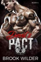 Devil's Pact - Devil's Martyrs MC, #4 ebook by Brook Wilder