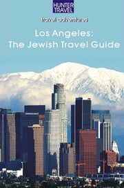 Los Angeles: A Jewish Travel Guide ebook by Betsy  Sheldon