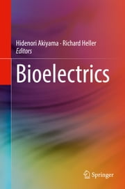 Bioelectrics ebook by Hidenori Akiyama,Richard Heller