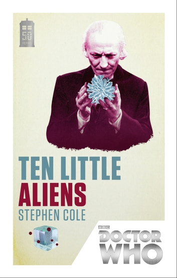 Doctor Who: Ten Little Aliens - 50th Anniversary Edition ebook by Stephen Cole