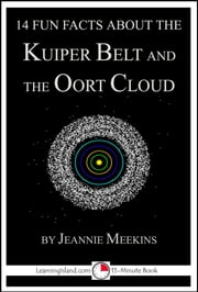 14 Fun Facts About the Kuiper Belt and the Oort Cloud ebook by Jeannie Meekins