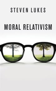 Moral Relativism ebook by Steven Lukes