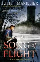 A Song of Flight ebook by Juliet Marillier