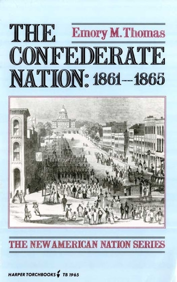 The Confederate Nation - 1861 to 1865 ebook by Emory M. Thomas