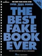 The Best Fake Book Ever (Songbook) - E-flat Edition ebook by Hal Leonard Corp.