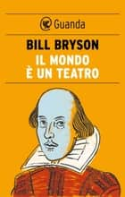 Il mondo è un teatro eBook by Bill Bryson