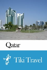 Qatar Travel Guide - Tiki Travel ebook by Tiki Travel