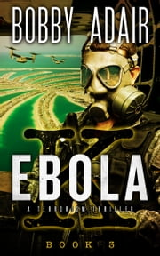Ebola K: A Terrorism Thriller - Book 3 ebook by Bobby Adair
