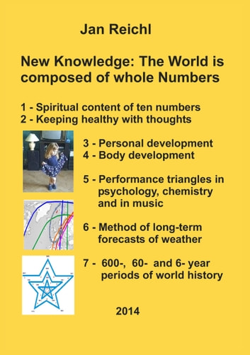 New Knowledge: The World is composed of whole Numbers ebook by Jan Reichl