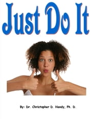Just Do It ebook by Christopher Handy