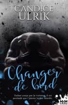 Changer de bord ebook by Candice Ulrik