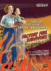 The Rooftop Adventure of Minnie and Tessa, Factory Fire Survivors ebook by Holly  Littlefield,Ted  Hammond