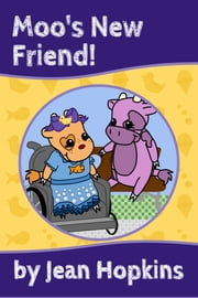 Moo's New Friend! ebook by Jean Hopkins