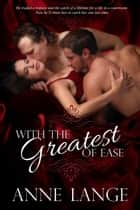 With the Greastest of Ease ebook by Anne Lange