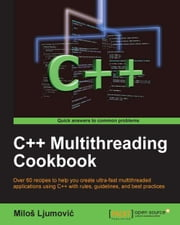 C++ Multithreading Cookbook ebook by Miloš Ljumović