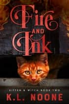 Fire and Ink ebook by K.L. Noone