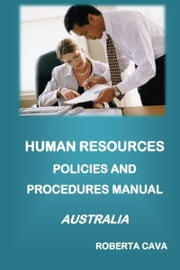 Human Resources Policies and Procedures Manual: Australia ebook by Roberta Cava