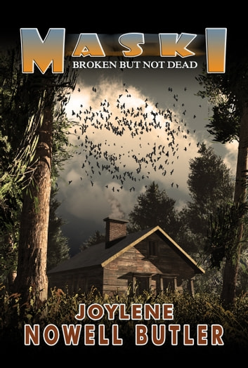Maski: Broken But Not Dead ebook by Joylene Nowell Butler