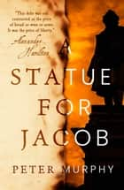 A Statue for Jacob ebooks by Peter Murphy