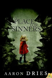 A Place for Sinners ebook by Aaron Dries