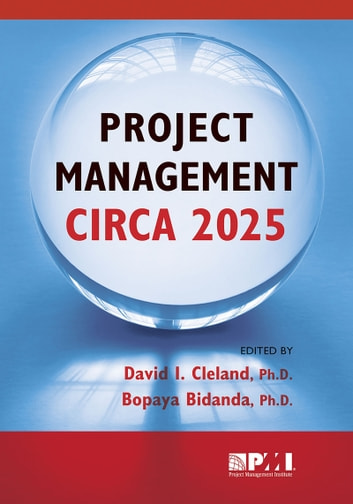 Project Management Circa 2025 ebook by Bopaya Bidanda