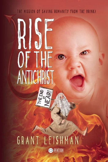 Rise of the AntiChrist ebook by Grant Leishman