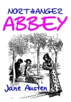 Northanger Abbey - Illustrated eBook by Jane Austen