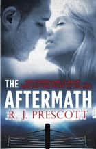 The Aftermath ebook by R. J. Prescott