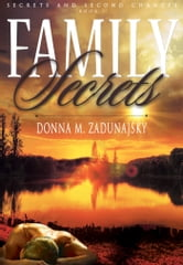Family Secrets ebook by Donna M. Zadunajsky